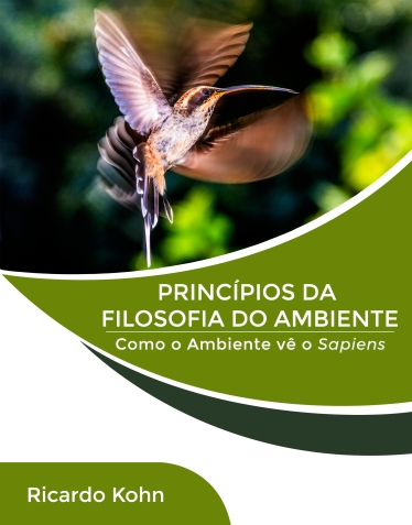 """Adquira o e-book """"PRINCÍPIOS DA FILOSOFIA DO AMBIENTE – Como o Ambiente vê o Sapiens""""."""